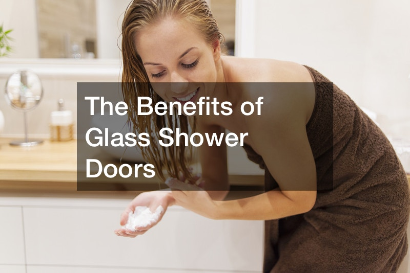 The Benefits of Glass Shower Doors