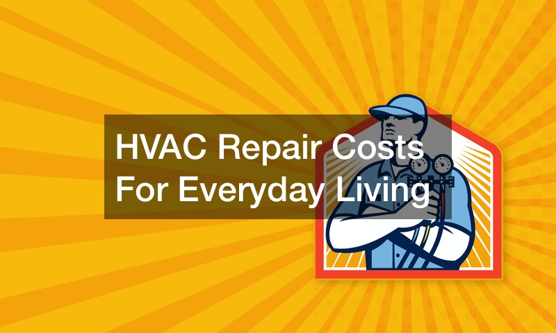 HVAC Repair Costs for Everyday Living