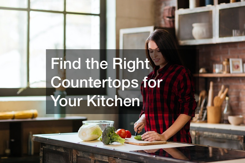Find the Right Countertops for Your Kitchen