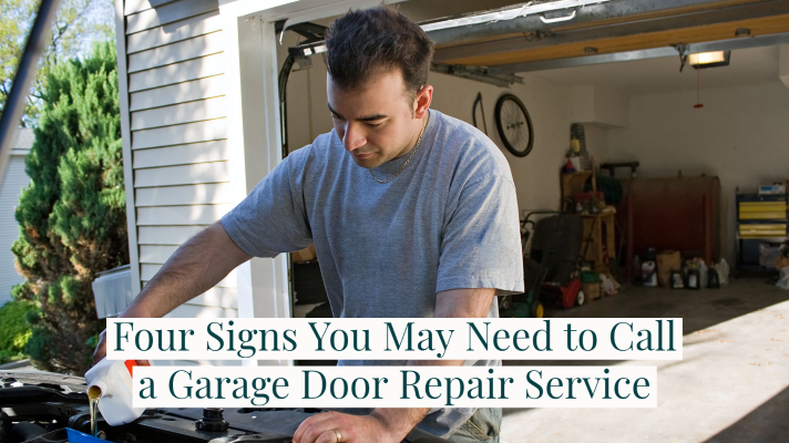 Four Signs You May Need to Call a Garage Door Repair Service
