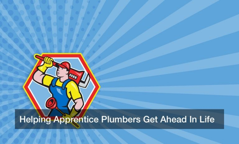 Helping Apprentice Plumbers Get Ahead In Life
