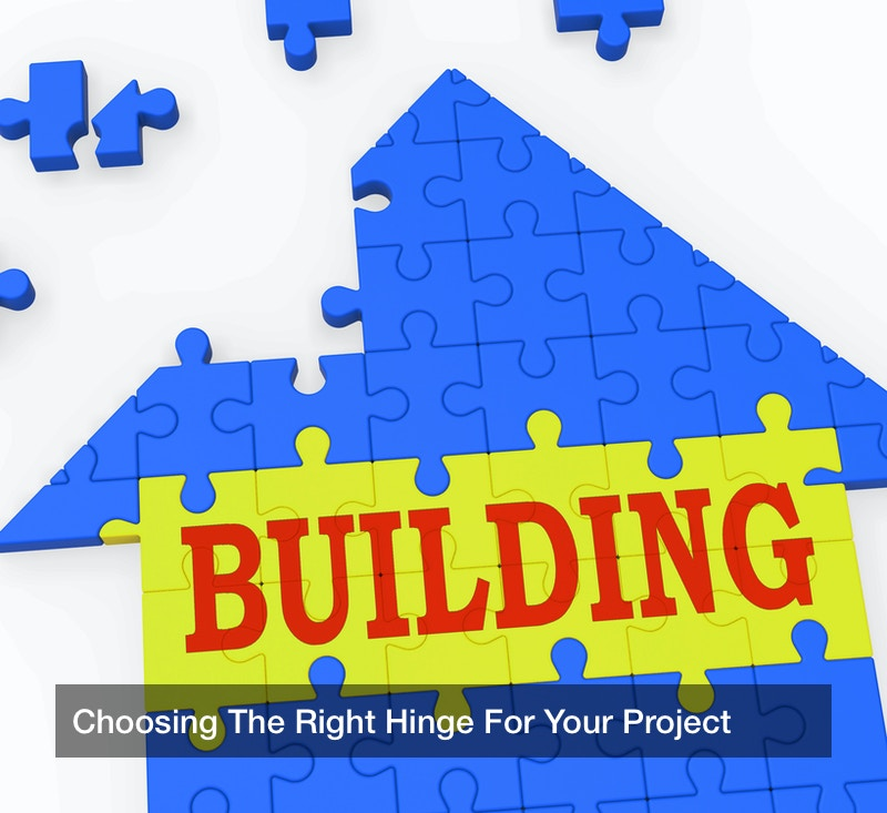 Choosing The Right Hinge For Your Project