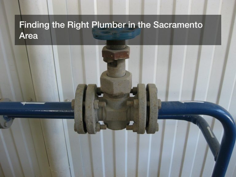 Finding the Right Plumber in the Sacramento Area