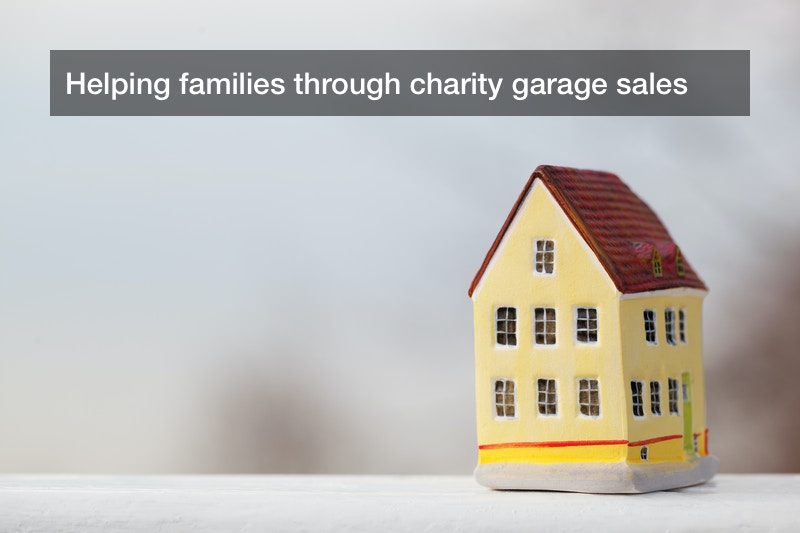 Helping families through charity garage sales