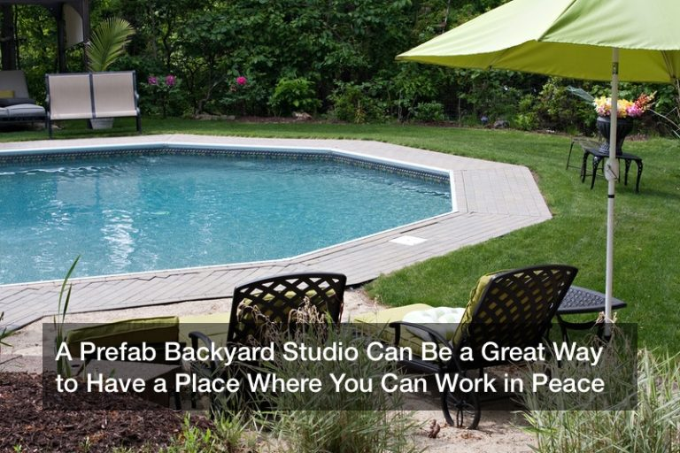 A Prefab Backyard Studio Can Be a Great Way to Have a Place Where You Can Work in Peace