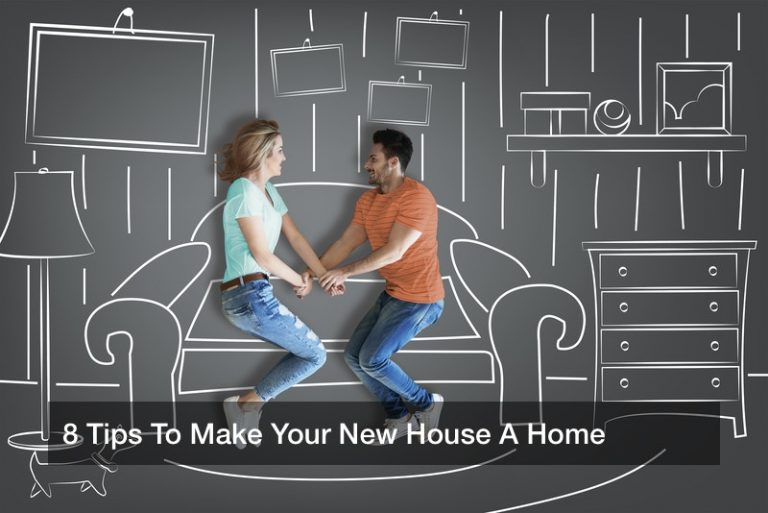 8 Tips To Make Your New House A Home