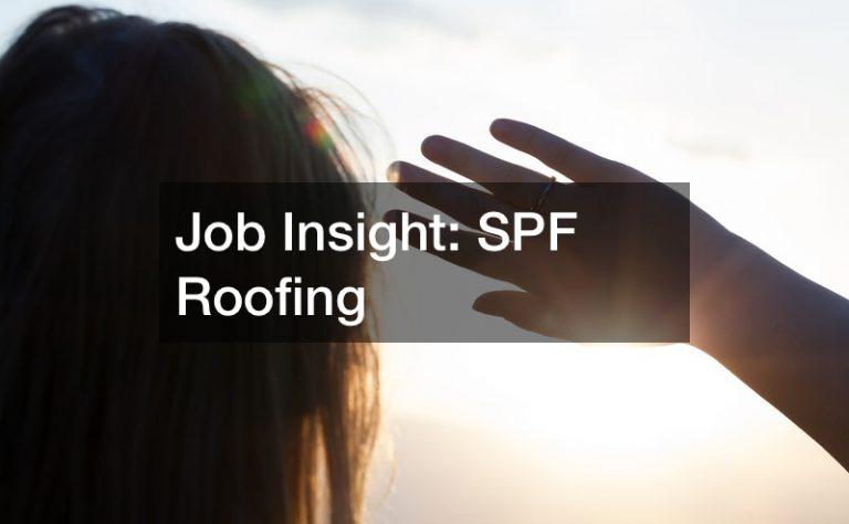 Job Insight  SPF Roofing