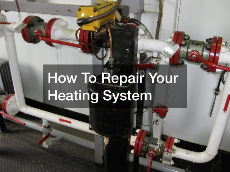 How to repair your heating system